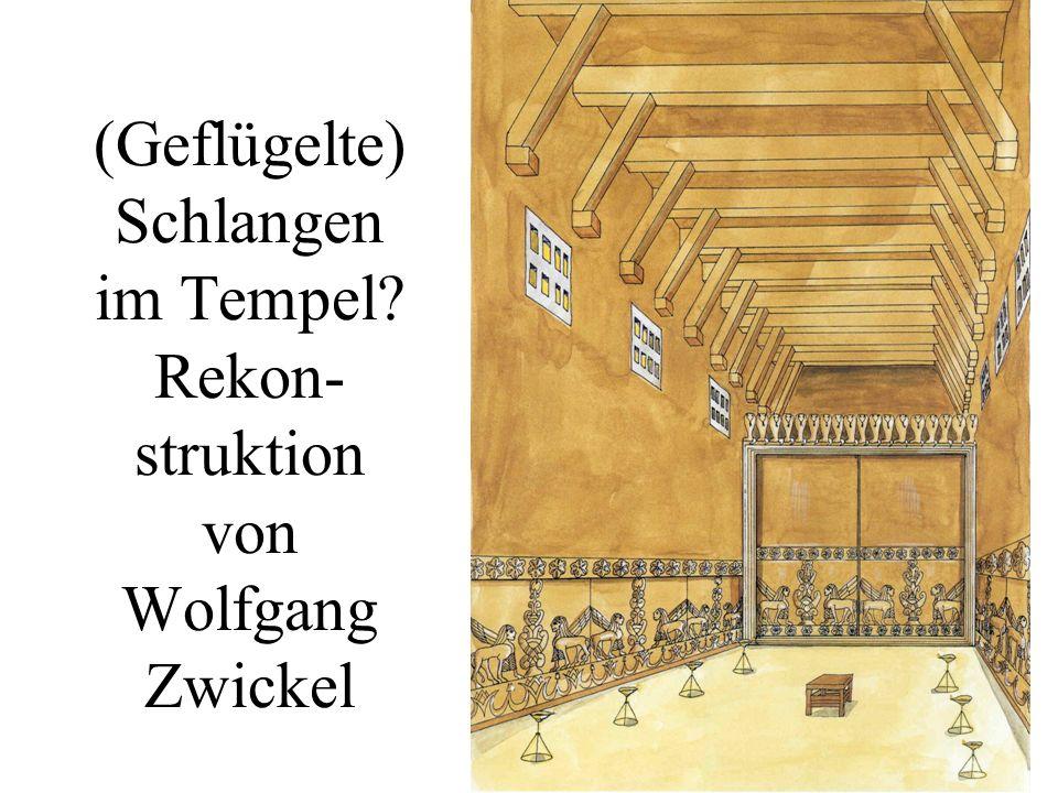 (Geflügelte) Schlangen im Tempel Rekon-struktion von Wolfgang Zwickel