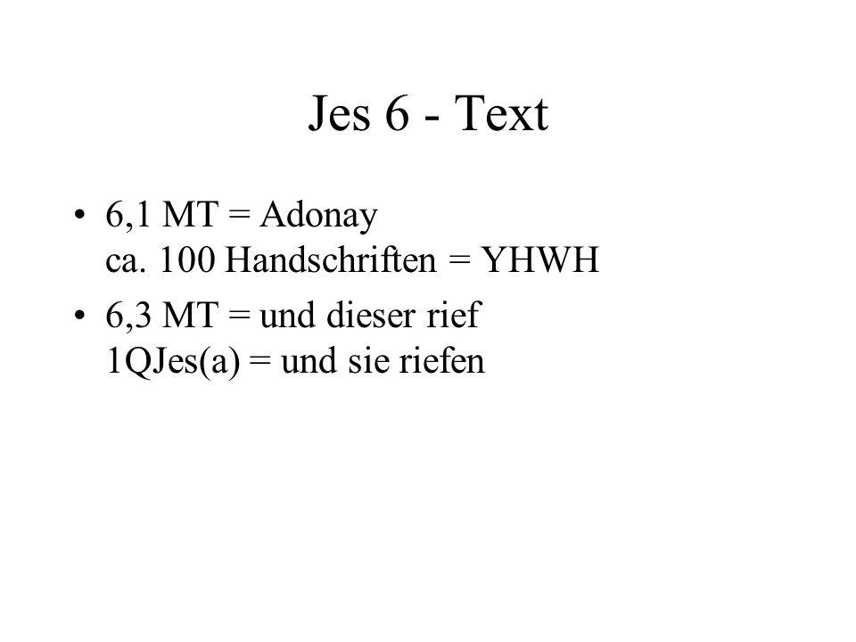 Jes 6 - Text 6,1 MT = Adonay ca. 100 Handschriften = YHWH