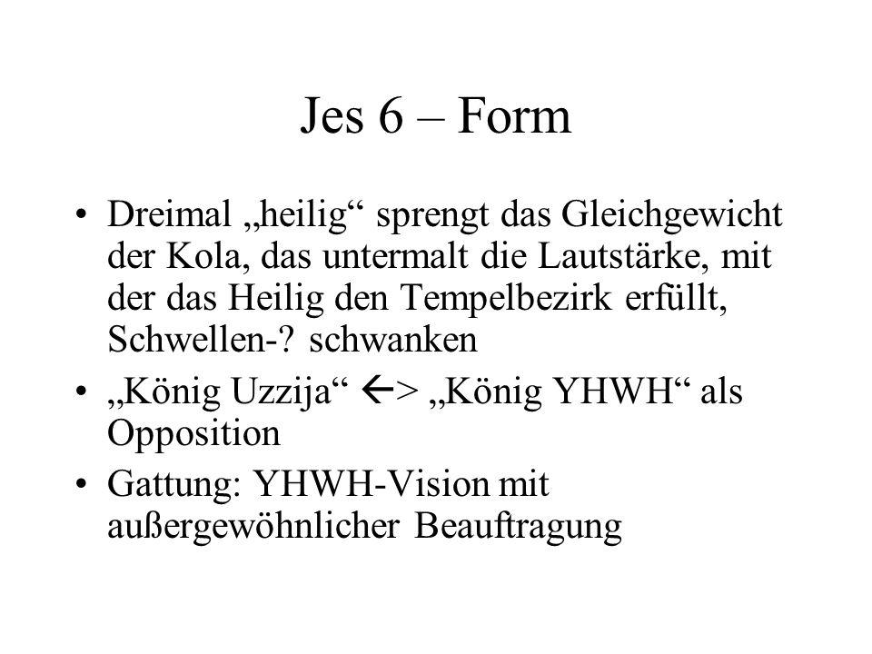 Jes 6 – Form