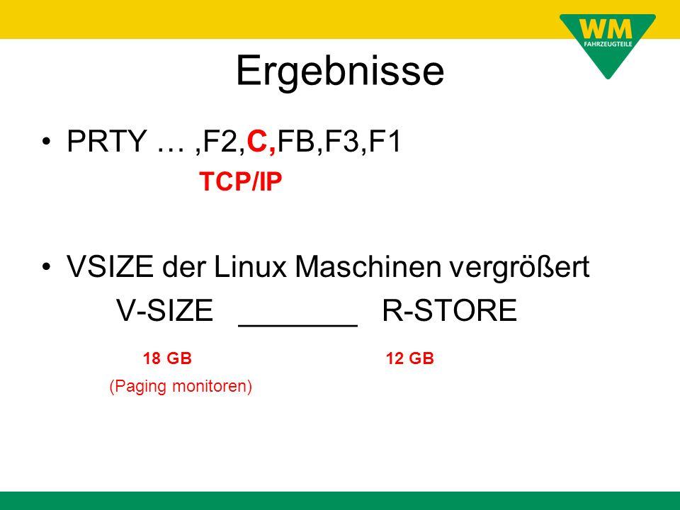 Ergebnisse PRTY … ,F2,C,FB,F3,F1 VSIZE der Linux Maschinen vergrößert