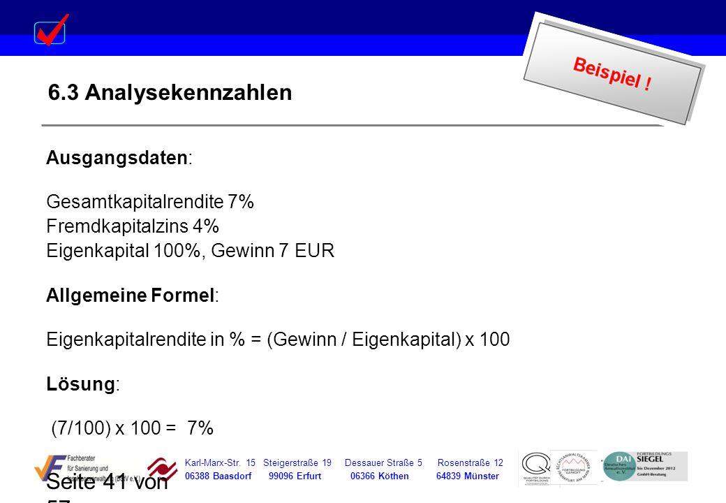 6.3 Analysekennzahlen Ausgangsdaten: Gesamtkapitalrendite 7%