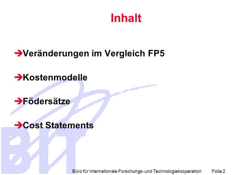 Inhalt Veränderungen im Vergleich FP5 Kostenmodelle Födersätze