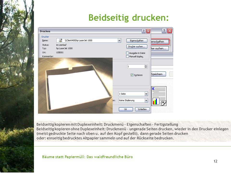 Beidseitig drucken: Beidseitig kopieren mit Duplexeinheit: Druckmenü – Eigenschaften – Fertigstellung.