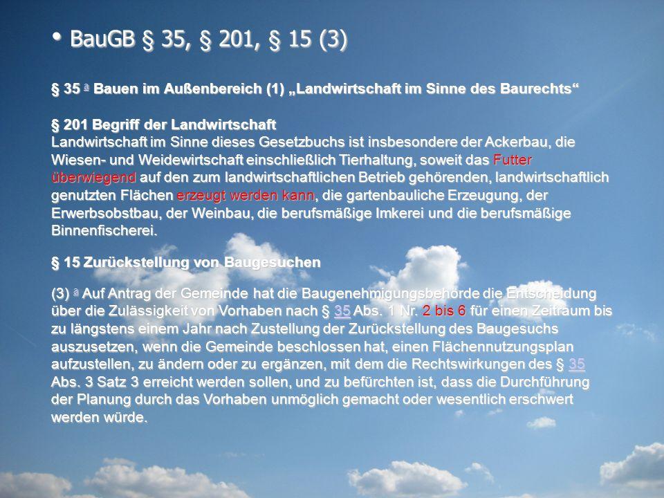 """BauGB § 35, § 201, § 15 (3) § 35 a Bauen im Außenbereich (1) """"Landwirtschaft im Sinne des Baurechts"""