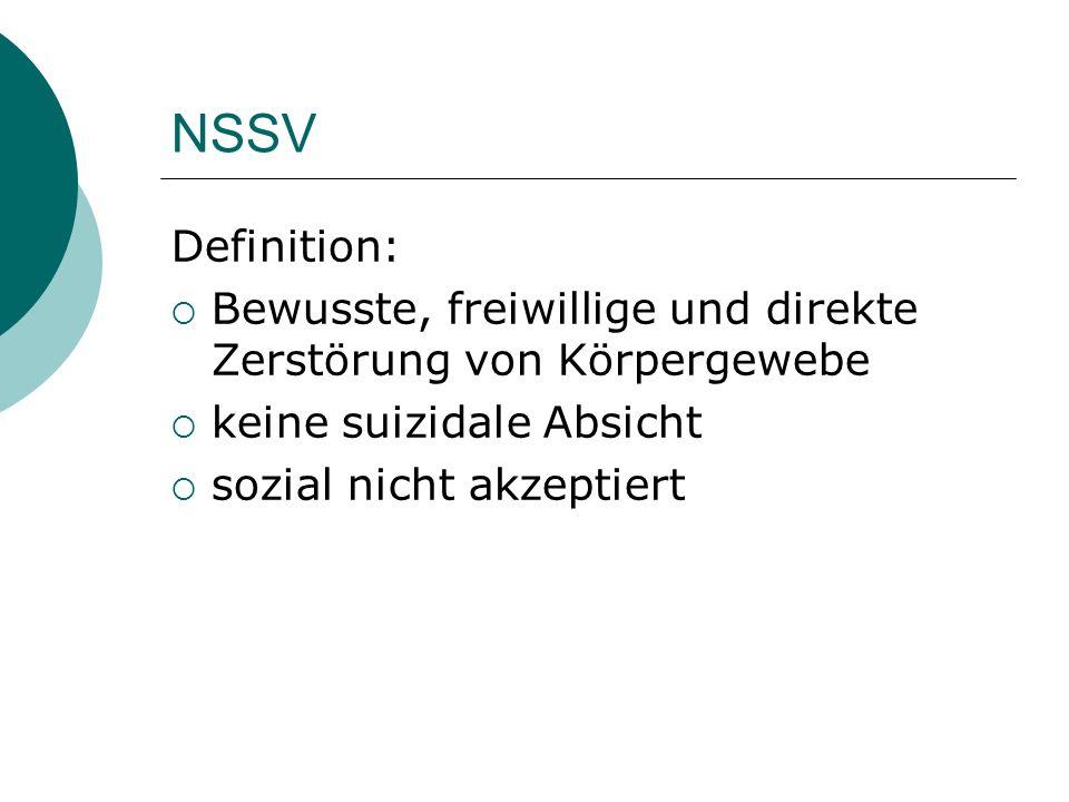 NSSV Definition: Bewusste, freiwillige und direkte Zerstörung von Körpergewebe. keine suizidale Absicht.