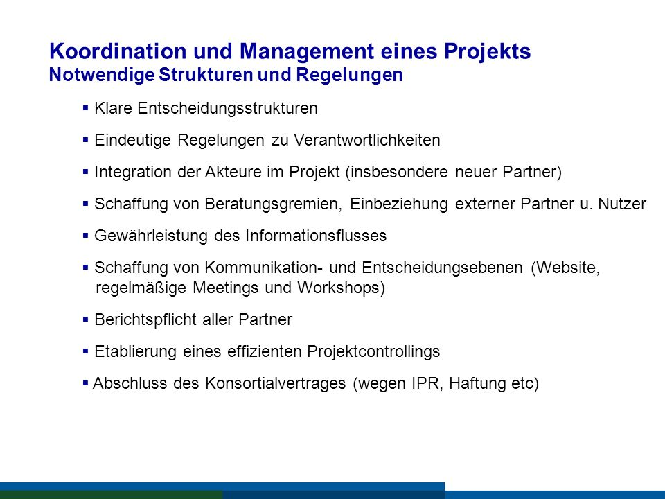 Koordination und Management eines Projekts Notwendige Strukturen und Regelungen