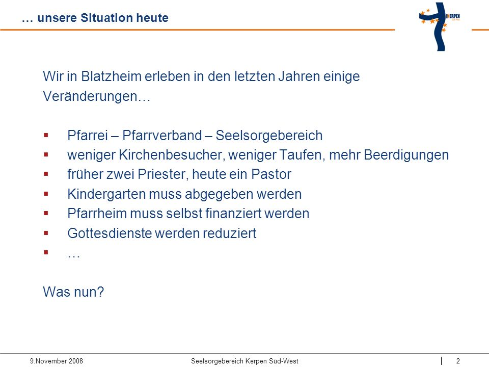 … unsere Situation heute