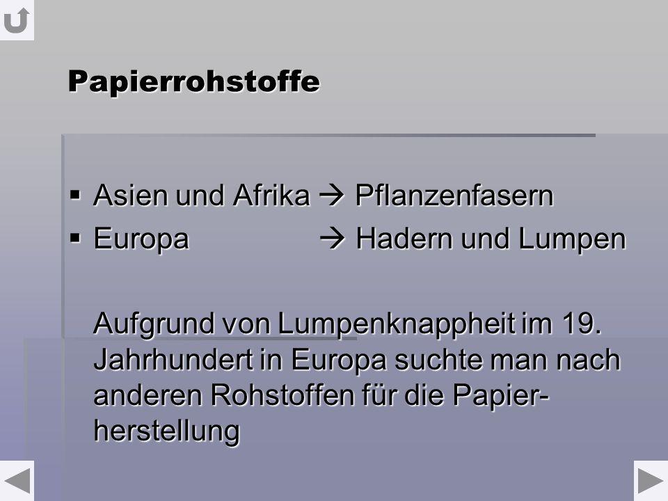 Asien und Afrika  Pflanzenfasern Europa  Hadern und Lumpen