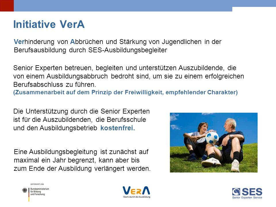 Initiative VerA Verhinderung von Abbrüchen und Stärkung von Jugendlichen in der. Berufsausbildung durch SES-Ausbildungsbegleiter.