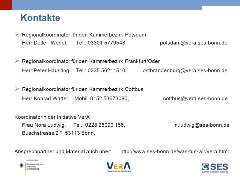 Kontakte Regionalkoordinator für den Kammerbezirk Potsdam Herr Detlef Wedel, Tel.: 03301 5779548, potsdam@vera.ses-bonn.de.