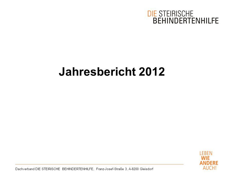 Jahresbericht 2012 Dachverband DIE STEIRISCHE BEHINDERTENHILFE, Franz-Josef-Straße 3, A-8200 Gleisdorf.