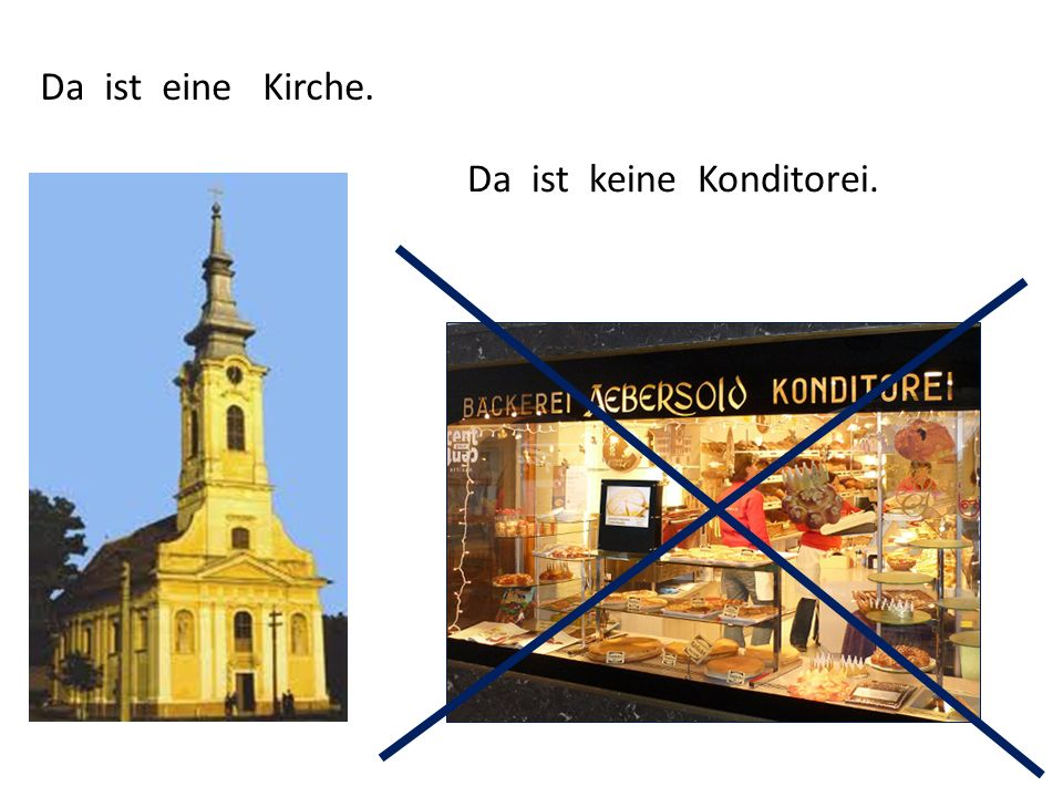 Da ist eine Kirche. Da ist keine Konditorei.