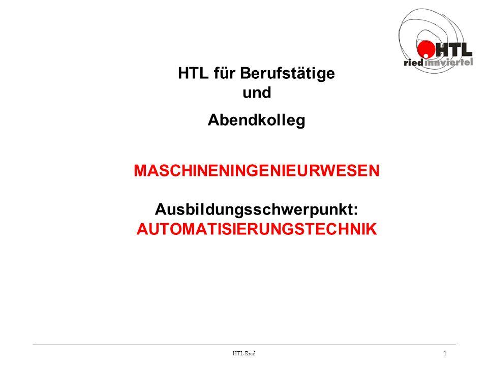HTL für Berufstätige und Abendkolleg MASCHINENINGENIEURWESEN Ausbildungsschwerpunkt: AUTOMATISIERUNGSTECHNIK