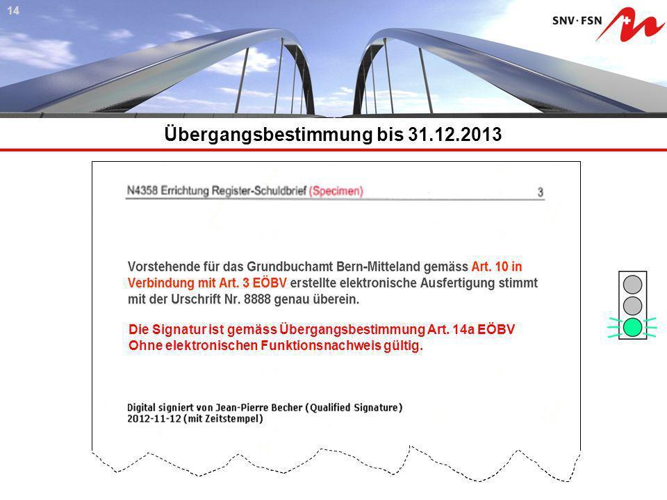 Übergangsbestimmung bis 31.12.2013