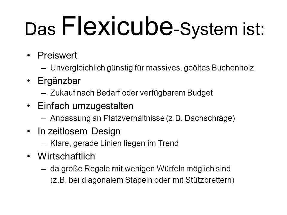 Das Flexicube-System ist: