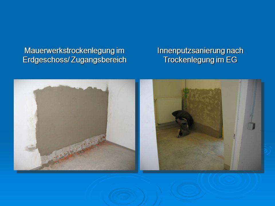 Mauerwerkstrockenlegung im Erdgeschoss/ Zugangsbereich