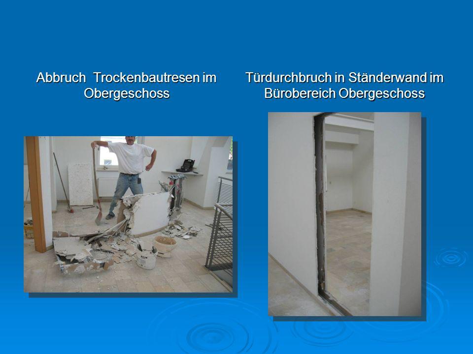 Abbruch Trockenbautresen im Obergeschoss