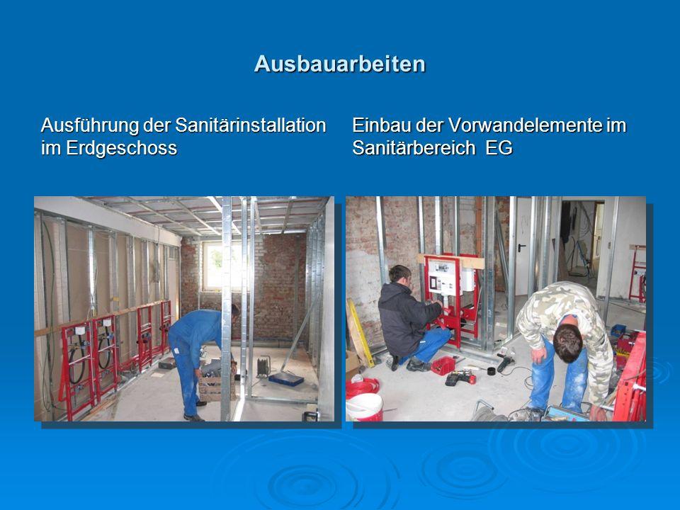 Ausbauarbeiten Ausführung der Sanitärinstallation im Erdgeschoss