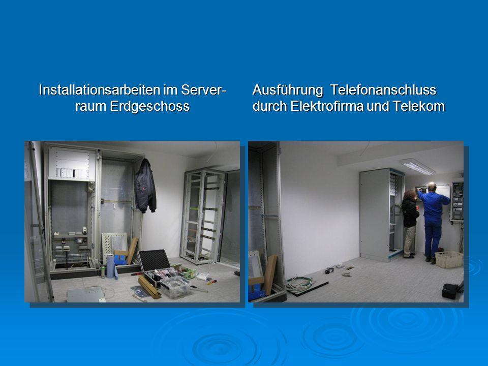 Installationsarbeiten im Server-raum Erdgeschoss
