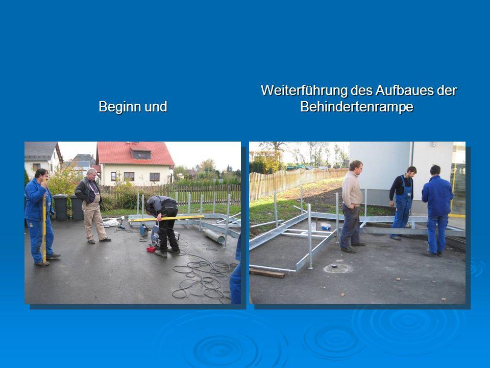 Weiterführung des Aufbaues der Behindertenrampe