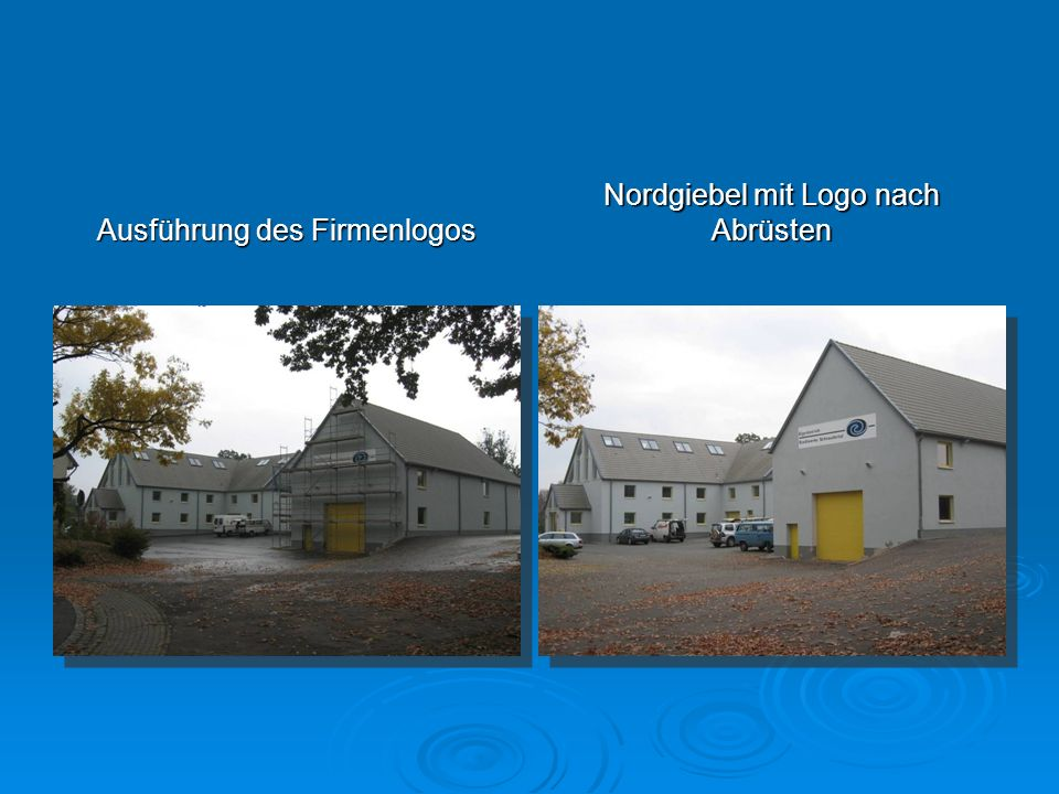 Ausführung des Firmenlogos Nordgiebel mit Logo nach Abrüsten