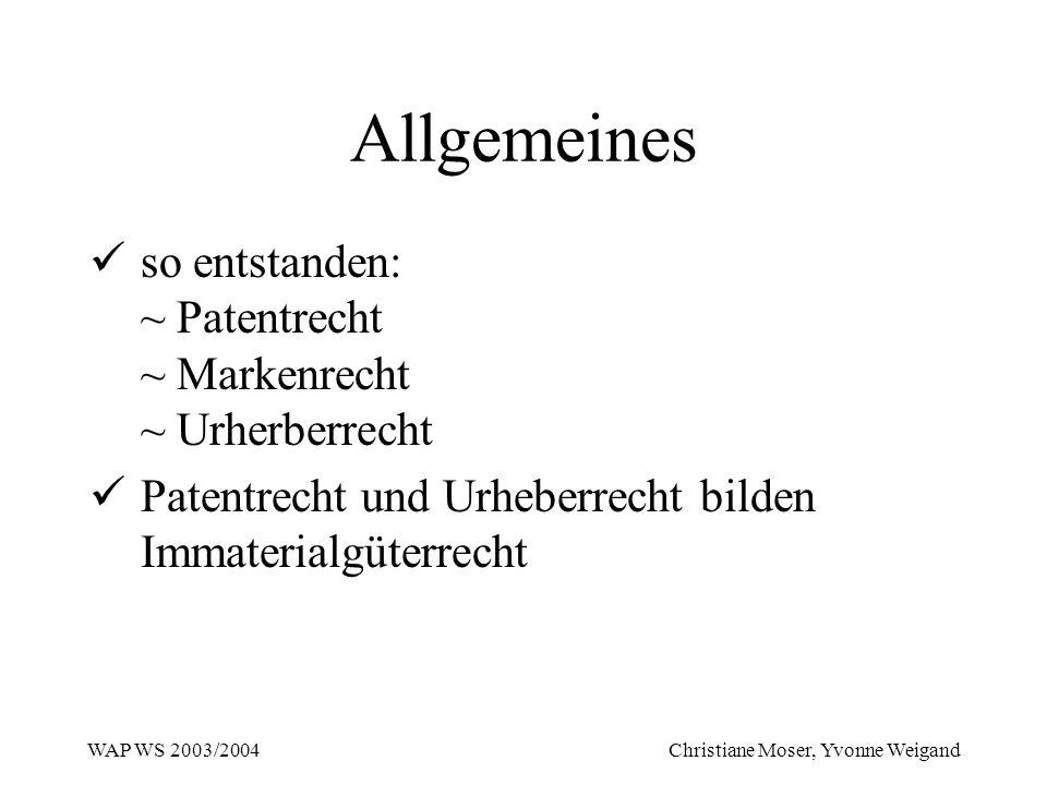 Allgemeines so entstanden: ~ Patentrecht ~ Markenrecht ~ Urherberrecht