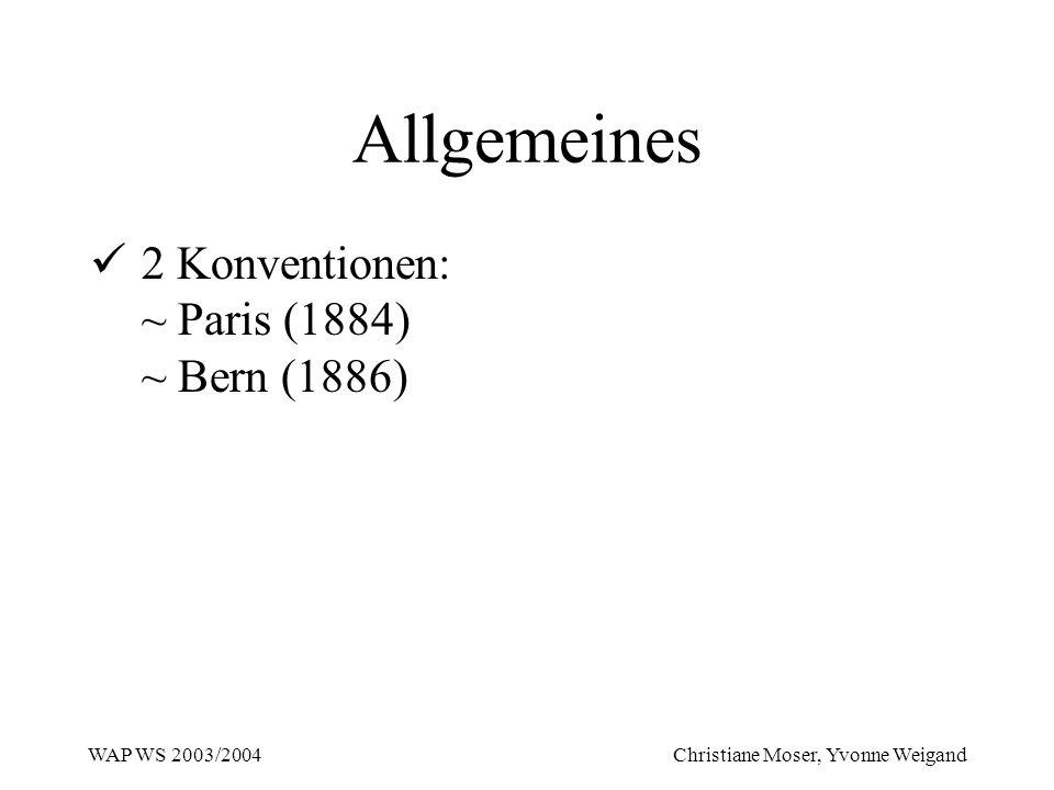 Allgemeines 2 Konventionen: ~ Paris (1884) ~ Bern (1886)