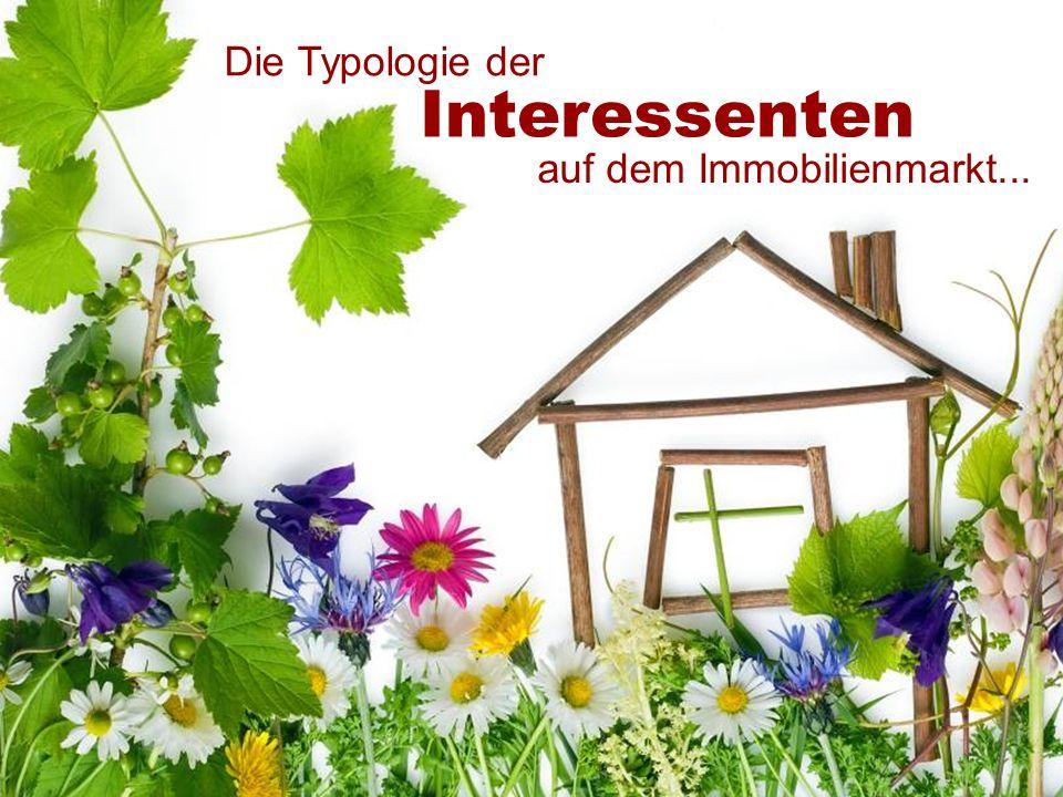 Die Typologie der Interessenten auf dem Immobilienmarkt...