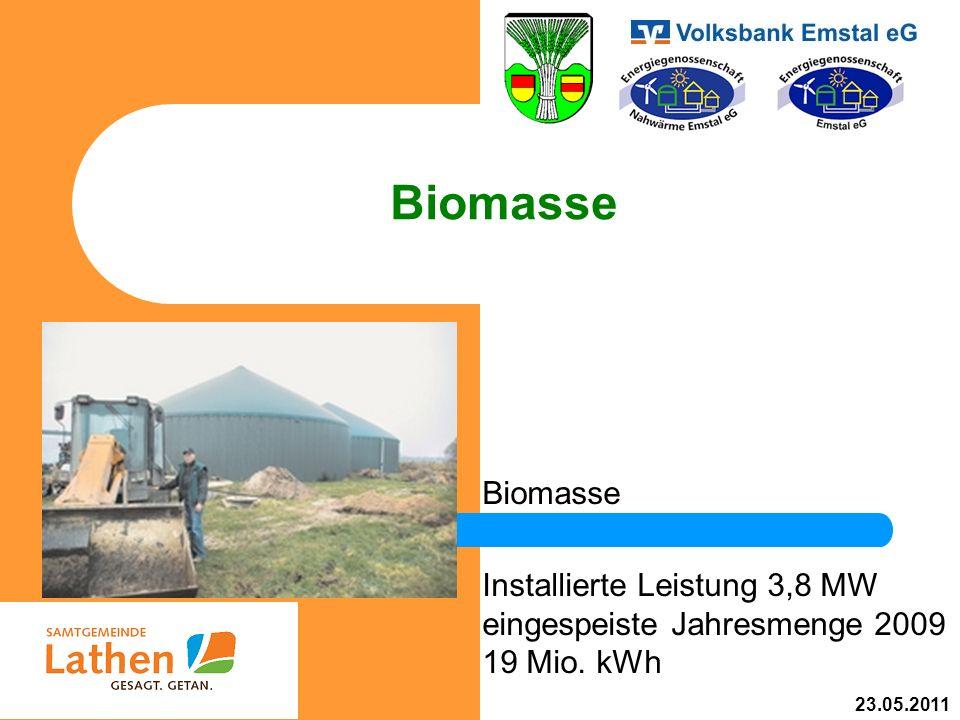 Biomasse Biomasse Installierte Leistung 3,8 MW eingespeiste Jahresmenge 2009 19 Mio. kWh 23.05.2011