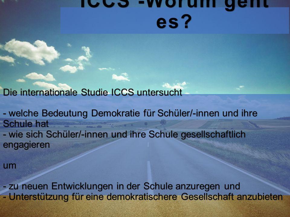 ICCS -Worum geht es Die internationale Studie ICCS untersucht