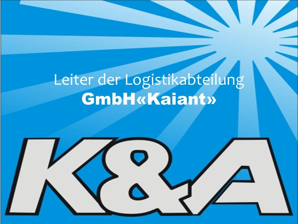 Leiter der Logistikabteilung GmbH«Kaiant»