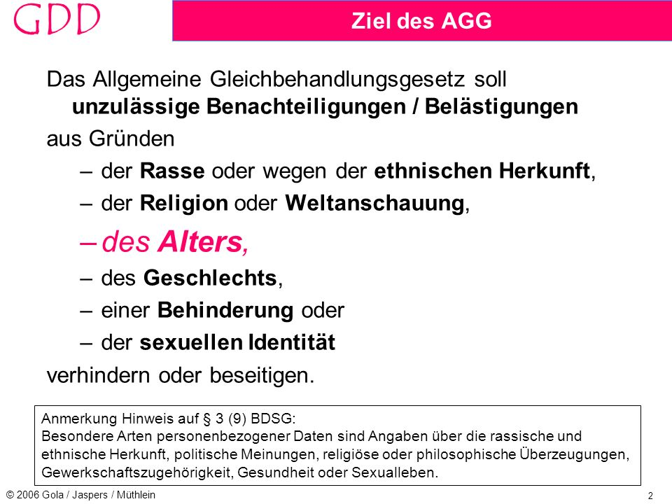 Ziel des AGG Das Allgemeine Gleichbehandlungsgesetz soll unzulässige Benachteiligungen / Belästigungen.