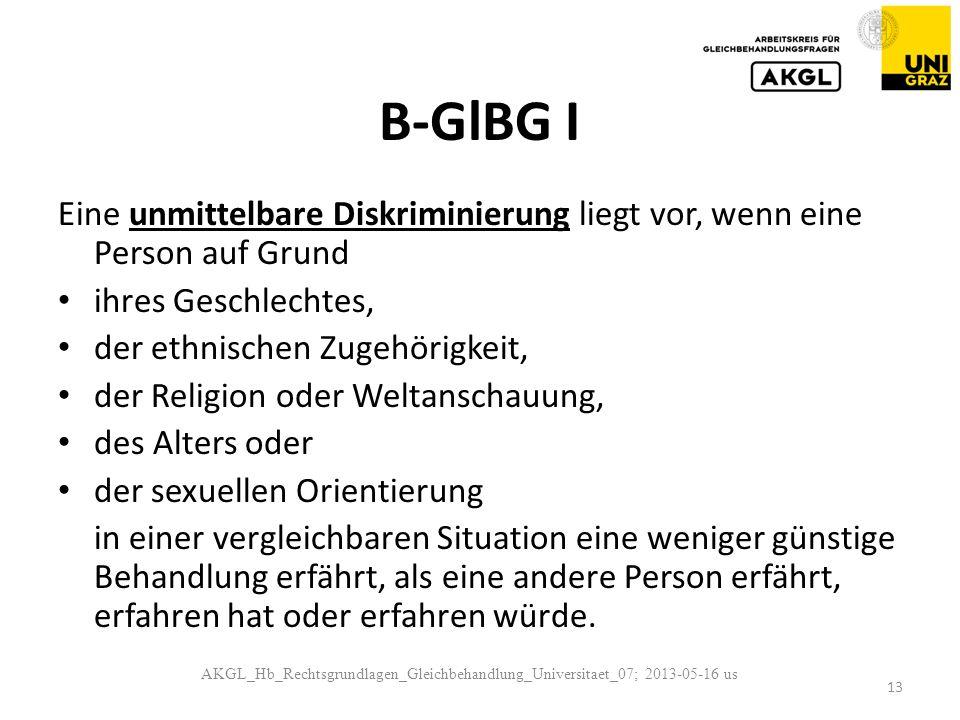 B-GlBG I Eine unmittelbare Diskriminierung liegt vor, wenn eine Person auf Grund. ihres Geschlechtes,