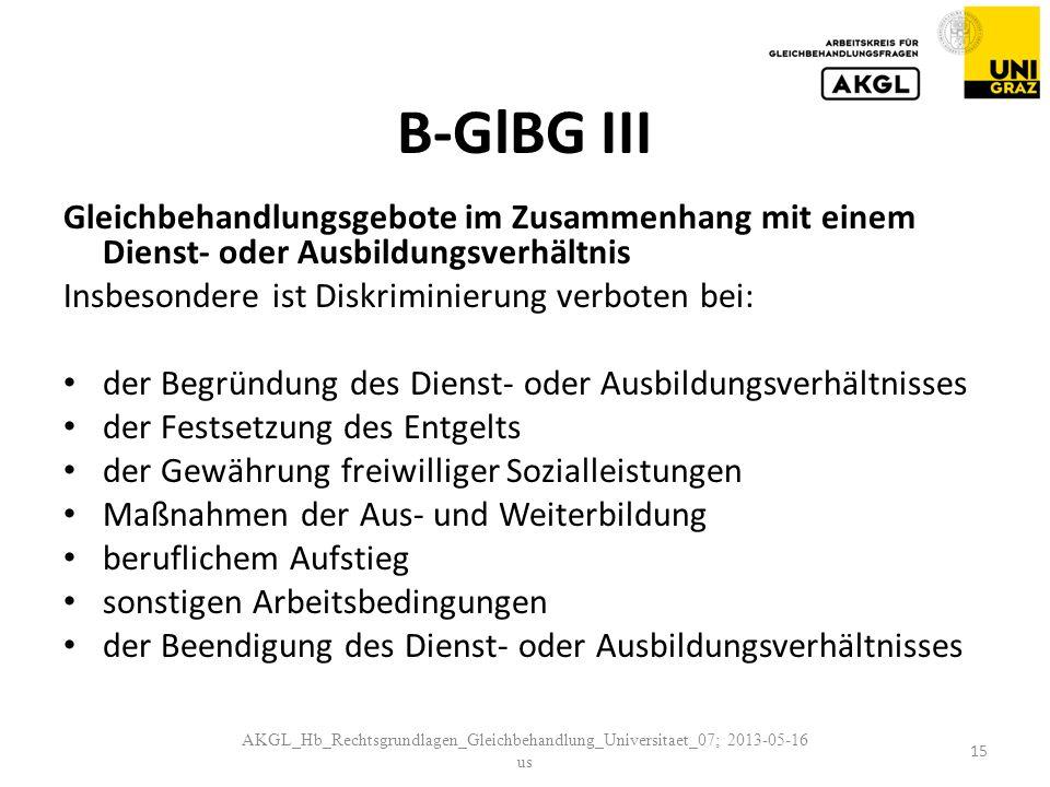 B-GlBG III Gleichbehandlungsgebote im Zusammenhang mit einem Dienst- oder Ausbildungsverhältnis. Insbesondere ist Diskriminierung verboten bei: