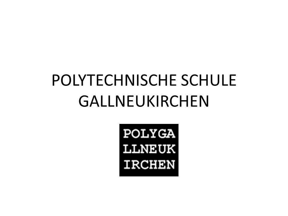 POLYTECHNISCHE SCHULE GALLNEUKIRCHEN