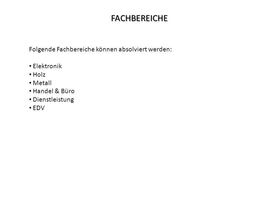 FACHBEREICHE Folgende Fachbereiche können absolviert werden: