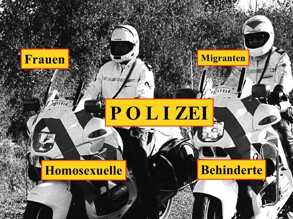 Frauen Migranten P O L I ZEI Homosexuelle Behinderte