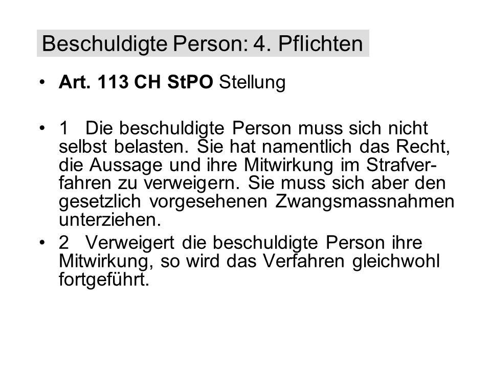 Beschuldigte Person: 4. Pflichten