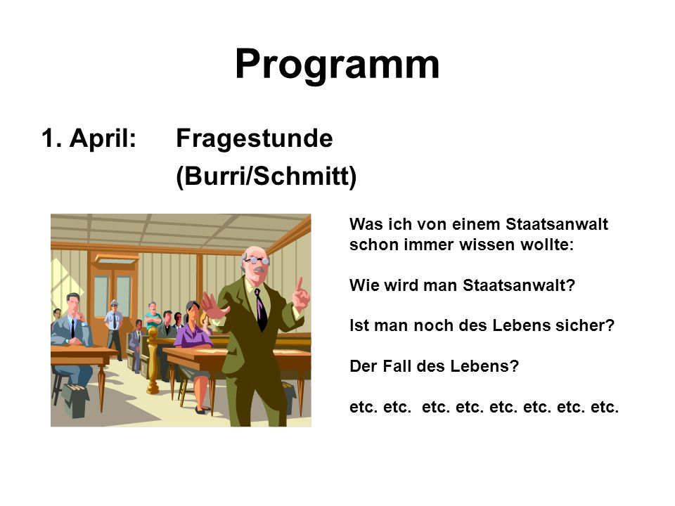 Programm 1. April: Fragestunde (Burri/Schmitt)