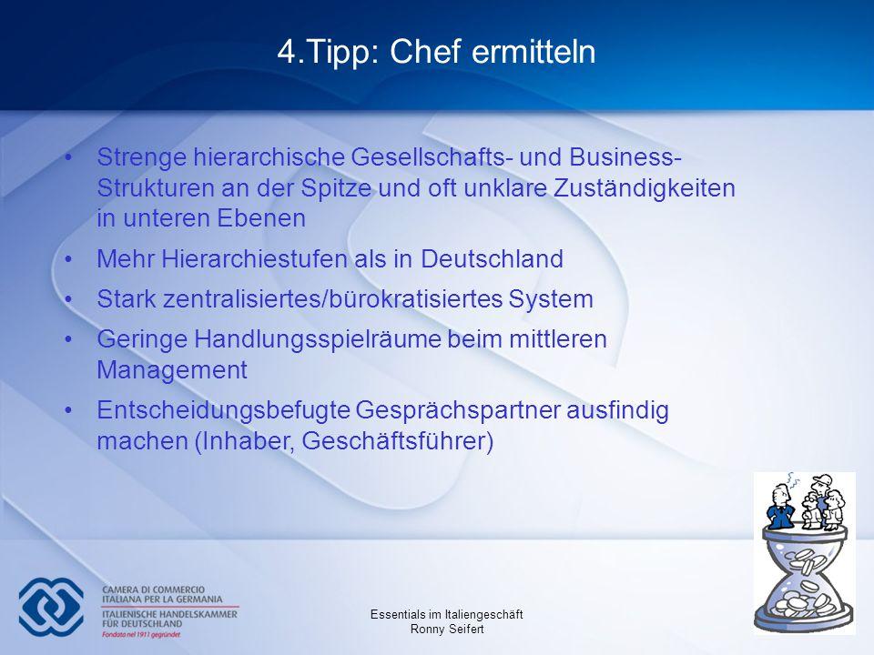 4.Tipp: Chef ermitteln Strenge hierarchische Gesellschafts- und Business- Strukturen an der Spitze und oft unklare Zuständigkeiten in unteren Ebenen.
