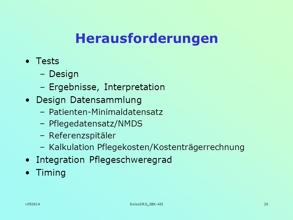 Herausforderungen Tests Design Ergebnisse, Interpretation