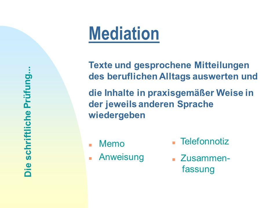 Mediation Die schriftliche Prüfung...