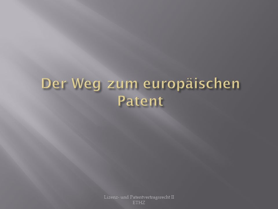 Der Weg zum europäischen Patent