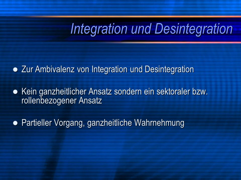 Integration und Desintegration