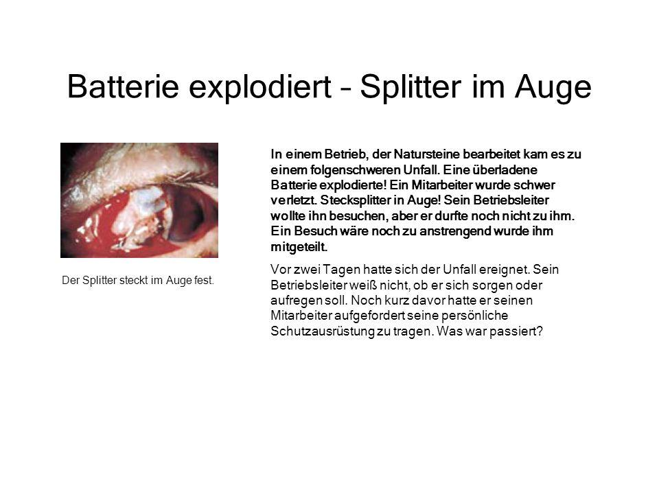 Batterie explodiert – Splitter im Auge