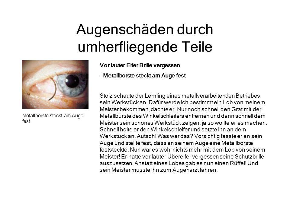 Augenschäden durch umherfliegende Teile