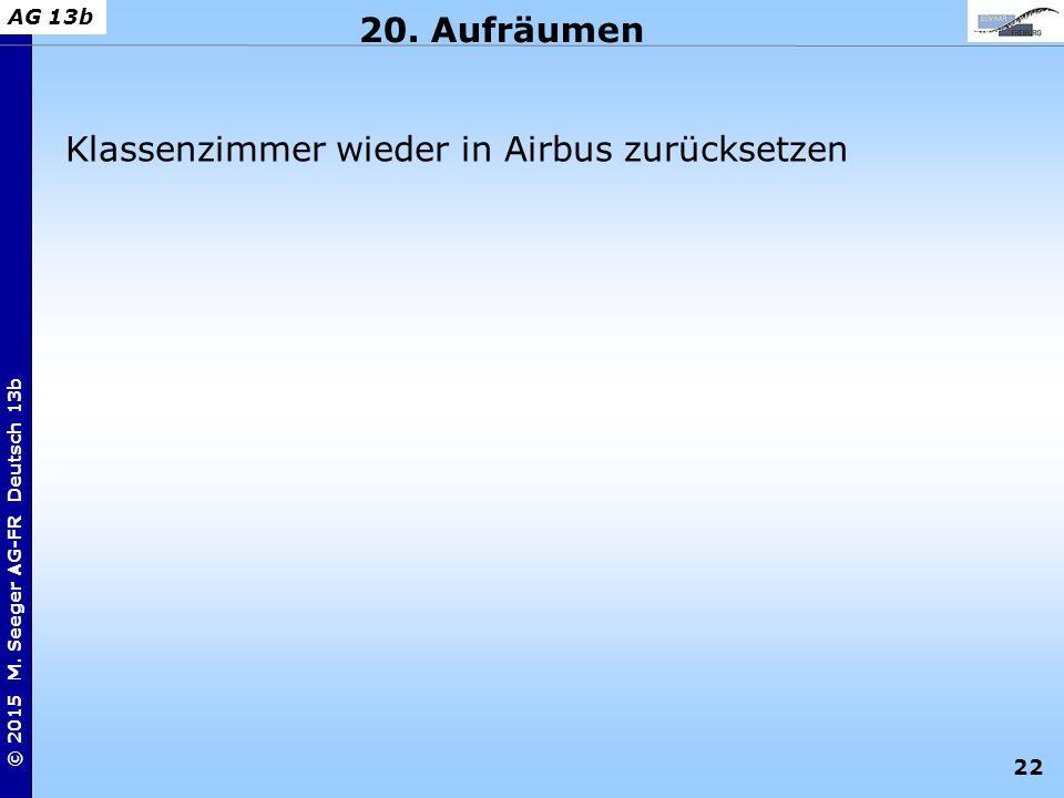 20. Aufräumen Klassenzimmer wieder in Airbus zurücksetzen