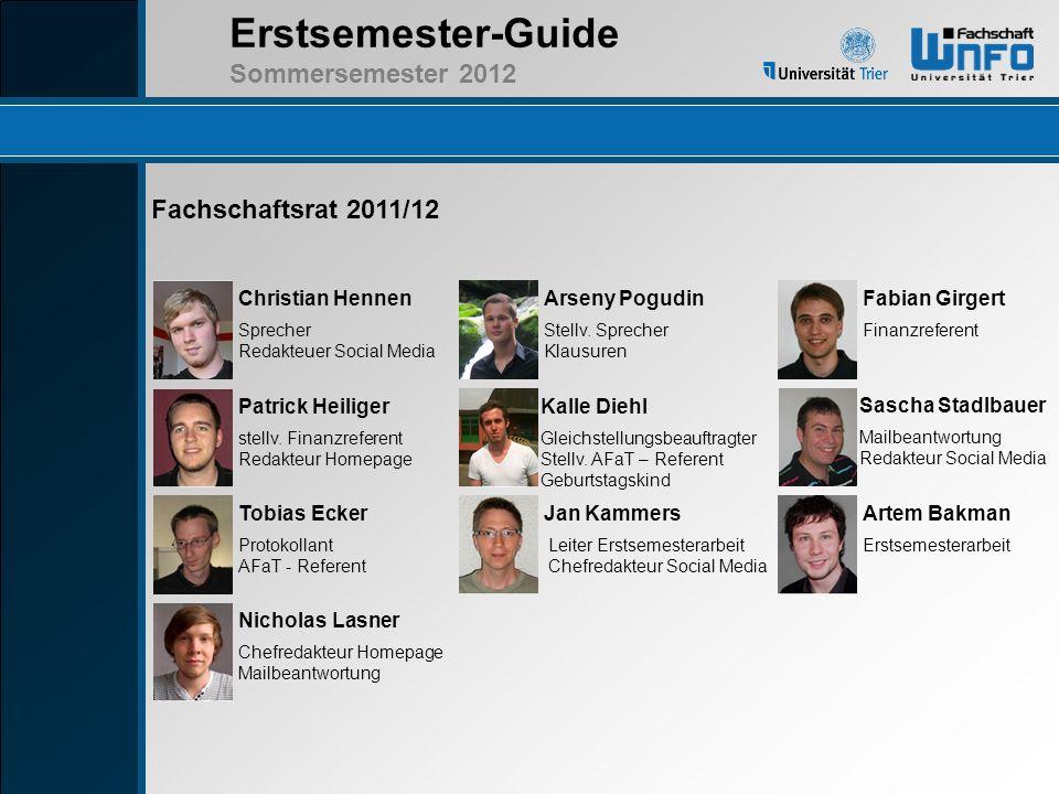 Fachschaftsrat 2011/12 Christian Hennen Arseny Pogudin Fabian Girgert