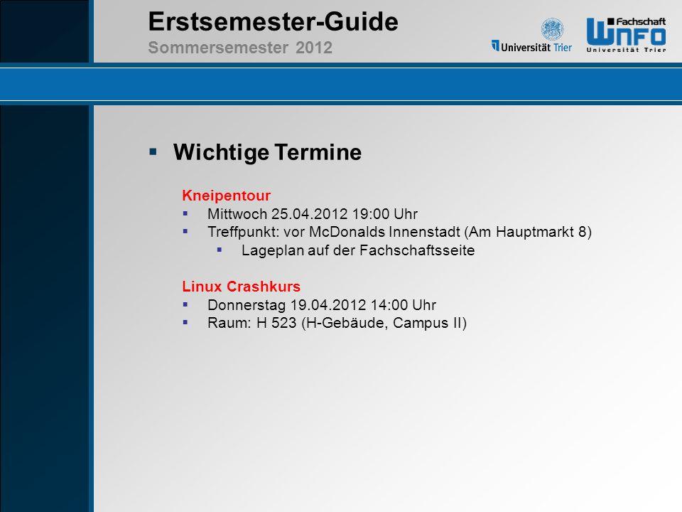 Wichtige Termine Kneipentour Mittwoch 25.04.2012 19:00 Uhr