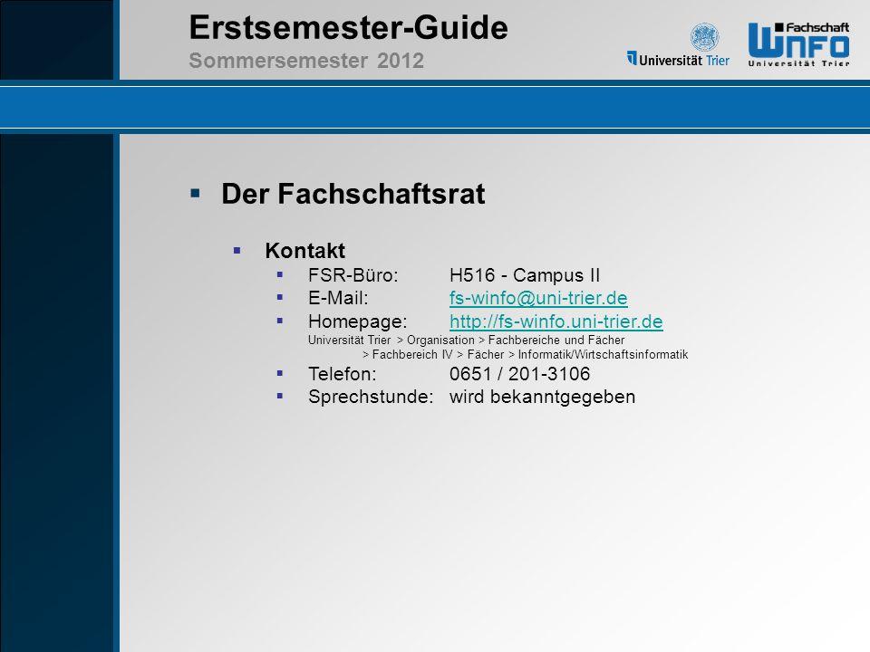 Der Fachschaftsrat Kontakt FSR-Büro: H516 - Campus II